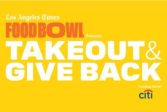 L.A. Times Food Bowl presents: Takeout and Give Back