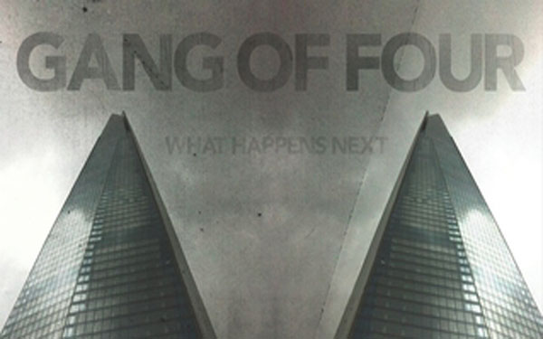 Gang of Four's latest <i>What Happens Next?</i>