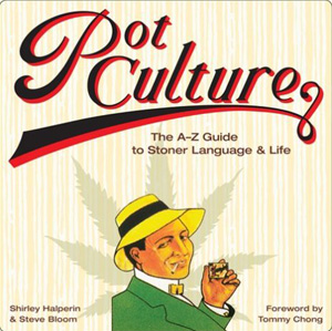 <i>Pot Culture: The A-Z Guide to Stoner Language & Life</i>