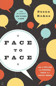 <i>Face to Face: How to Reclaim the Personal Touch in a Digital World </i>