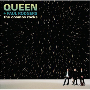 Queen + Paul Rodgers<br><i>The Cosmos Rocks</i>