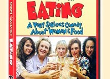 Eating: A Very Serious Comedy About Women and Food (Rainbow Releasing)