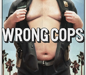 Wrong Cops (IFC Midnight)